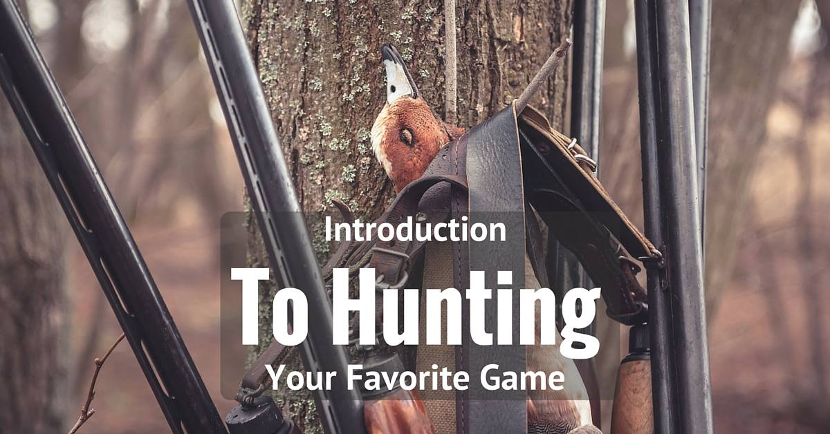 Introduction to hunting your favorite game