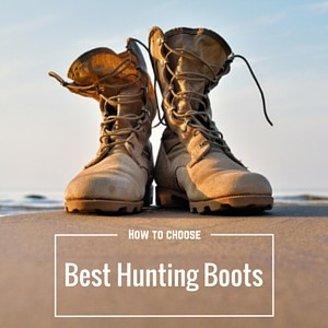 How To Choose The Best Hunting Boots