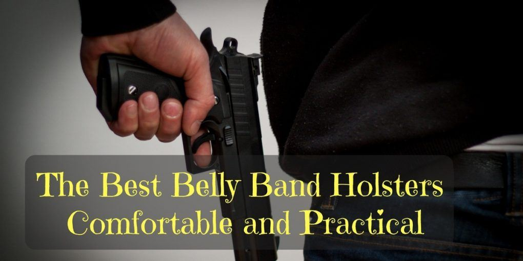 The Best Belly Band Holsters: Comfortable and Practical