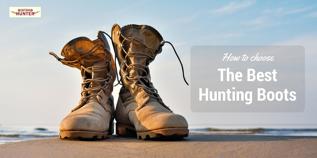 How To Choose The Best Hunting Boots In 2018