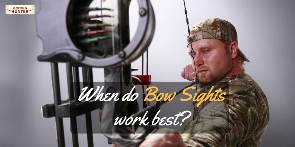 When do bow sights work best