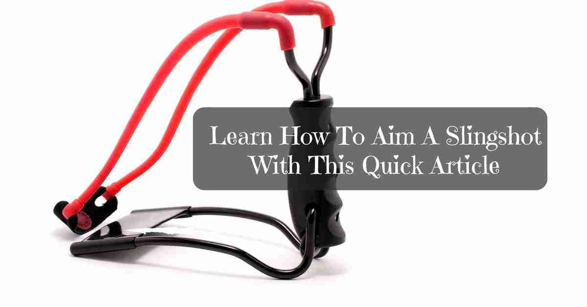 How to Aim a Slingshot