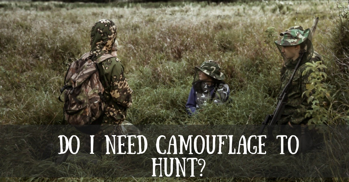 Do I Need Camouflage to Hunt?