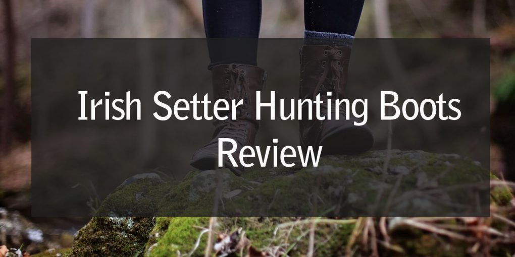 Irish Setter Hunting Boots Review